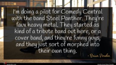 Photo of Brian Posehn quote : I'm doing a pilot …