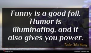 Father John Misty quote : Funny is a good ...