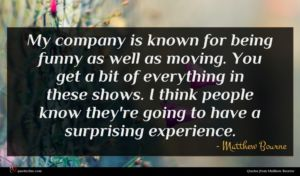 Matthew Bourne quote : My company is known ...