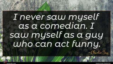 Photo of Charlie Day quote : I never saw myself …