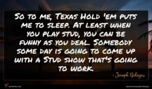 Joseph Bologna quote : So to me Texas ...