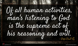 Pope Paul VI quote : Of all human activities ...