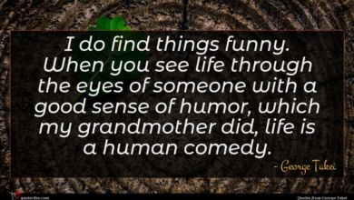 Photo of George Takei quote : I do find things …