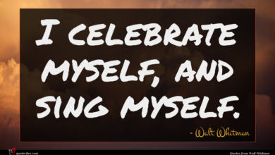 Photo of Walt Whitman quote : I celebrate myself and …