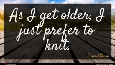 Photo of Tracey Ullman quote : As I get older …
