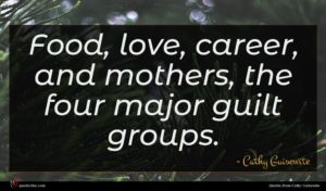 Cathy Guisewite quote : Food love career and ...