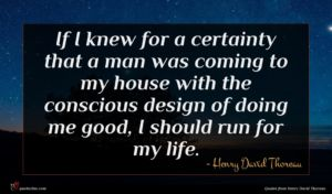 Henry David Thoreau quote : If I knew for ...