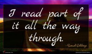 Samuel Goldwyn quote : I read part of ...