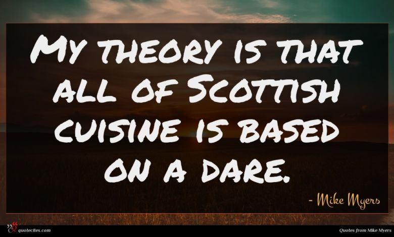 My theory is that all of Scottish cuisine is based on a dare.
