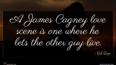 Photo of Bob Hope quote : A James Cagney love …