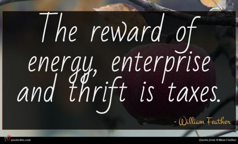 Photo of William Feather quote : The reward of energy …