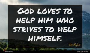Aeschylus quote : God loves to help ...