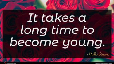 Photo of Pablo Picasso quote : It takes a long …