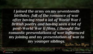 Walter Dean Myers quote : I joined the army ...