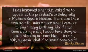 Marilyn Monroe quote : I was honoured when ...