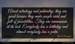 Kurt Vonnegut quote : About astrology and palmistry ...