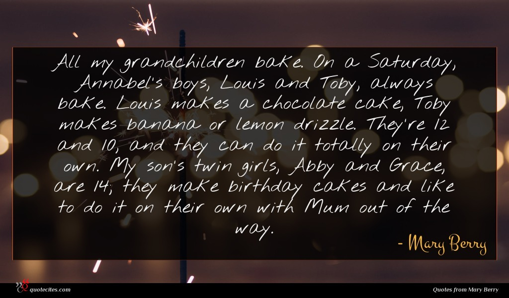 Mary Berry Quote All My Grandchildren Bake