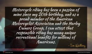 Tim Walberg quote : Motorcycle riding has been ...
