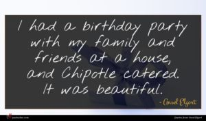 Ansel Elgort quote : I had a birthday ...