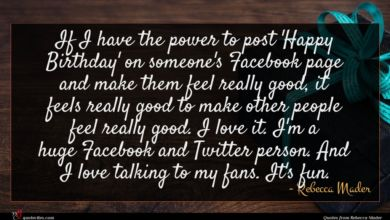 Photo of Rebecca Mader quote : If I have the …