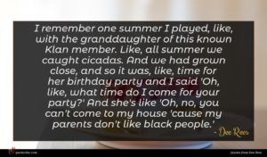 Dee Rees quote : I remember one summer ...