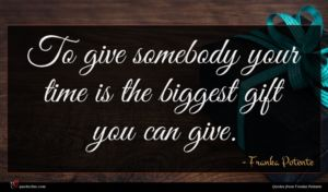 Franka Potente quote : To give somebody your ...