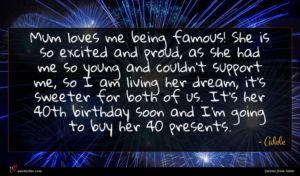 Adele quote : Mum loves me being ...