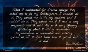 Hans Matheson quote : When I auditioned for ...