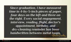 Sloane Crosley quote : Since graduation I have ...