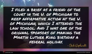 Dick Gephardt quote : I filed a brief ...