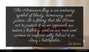 Joe Barton quote : The American flag is ...