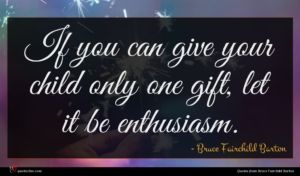 Bruce Fairchild Barton quote : If you can give ...