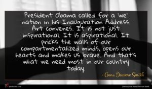 Anna Deavere Smith quote : President Obama called for ...