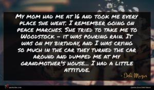 Debi Mazar quote : My mom had me ...