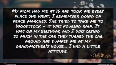 Photo of Debi Mazar quote : My mom had me …