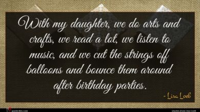 Photo of Lisa Loeb quote : With my daughter we …