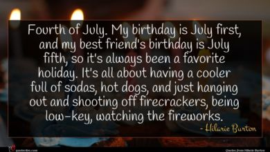 Photo of Hilarie Burton quote : Fourth of July My …