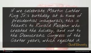David Horowitz quote : If we celebrate Martin ...