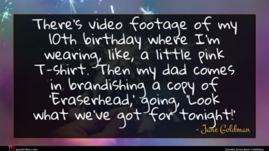Photo of Jane Goldman quote : There's video footage of …