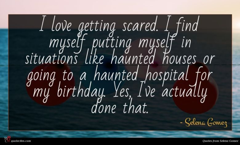 I love getting scared. I find myself putting myself in situations like haunted houses or going to a haunted hospital for my birthday. Yes, I've actually done that.