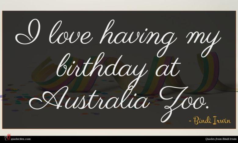 I love having my birthday at Australia Zoo.