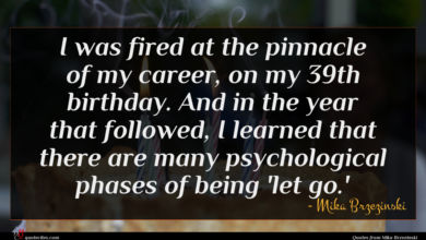Photo of Mika Brzezinski quote : I was fired at …