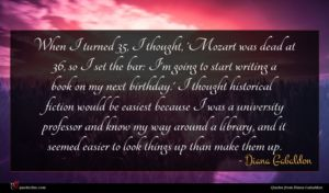 Diana Gabaldon quote : When I turned I ...