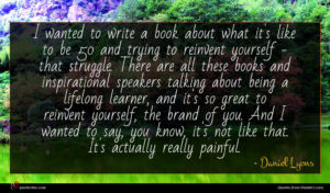 Daniel Lyons quote : I wanted to write ...