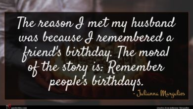 Photo of Julianna Margulies quote : The reason I met …