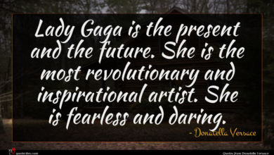 Photo of Donatella Versace quote : Lady Gaga is the …