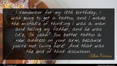 Photo of Adam Ferrara quote : I remember for my …