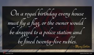 Mary Antin quote : On a royal birthday ...