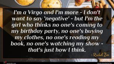 Photo of Rachel Zoe quote : I'm a Virgo and …