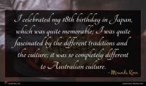 Miranda Kerr quote : I celebrated my th ...